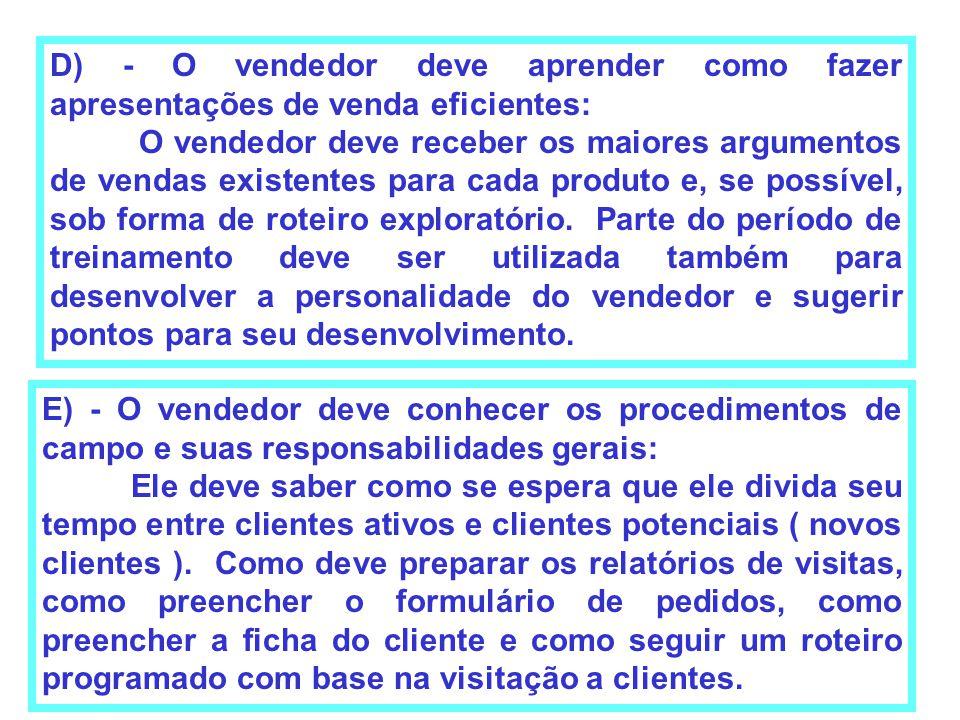 D) - O vendedor deve aprender como fazer apresentações de venda eficientes: O vendedor deve receber os maiores argumentos de vendas existentes para ca