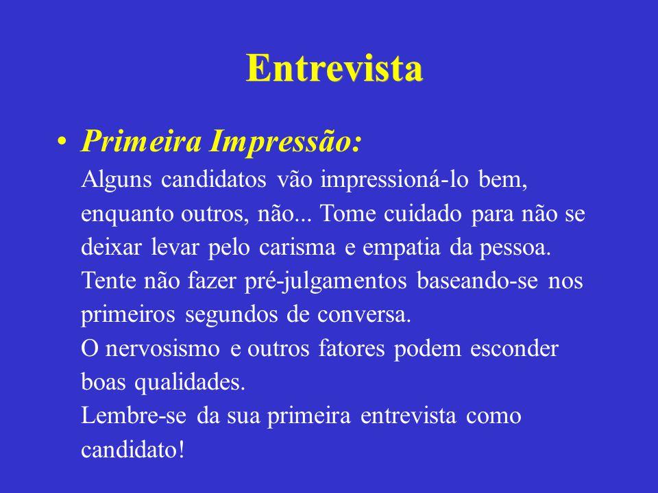 Entrevista Primeira Impressão: Alguns candidatos vão impressioná-lo bem, enquanto outros, não... Tome cuidado para não se deixar levar pelo carisma e
