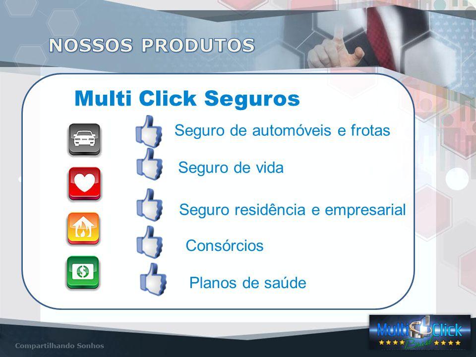 Seguro de automóveis e frotas Seguro de vida Consórcios Planos de saúde Multi Click Seguros Seguro residência e empresarial