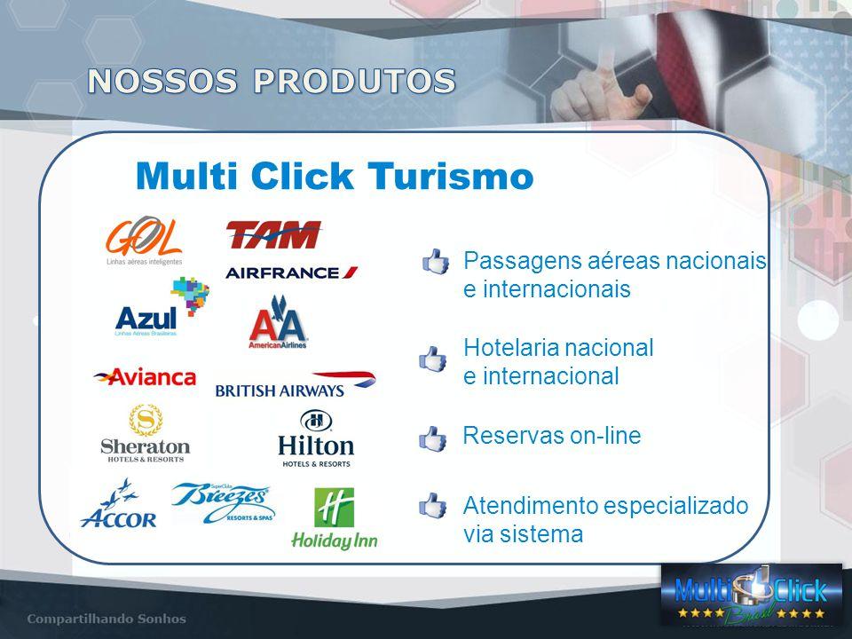 Multi Click Turismo Hotelaria nacional e internacional Reservas on-line Passagens aéreas nacionais e internacionais Atendimento especializado via sistema