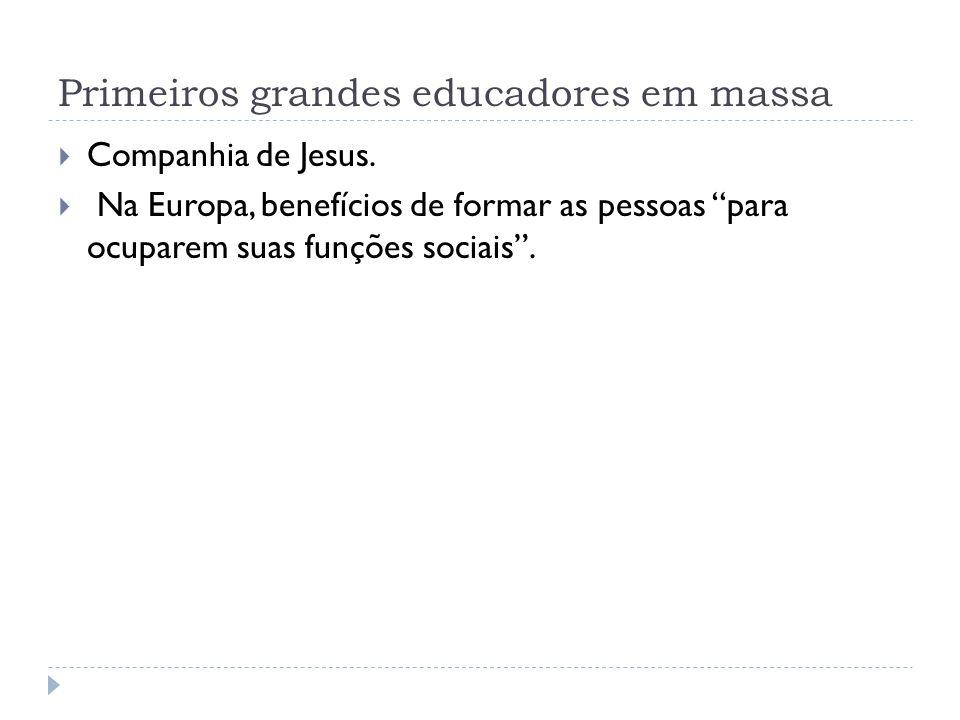 Primeiros grandes educadores em massa  Companhia de Jesus.