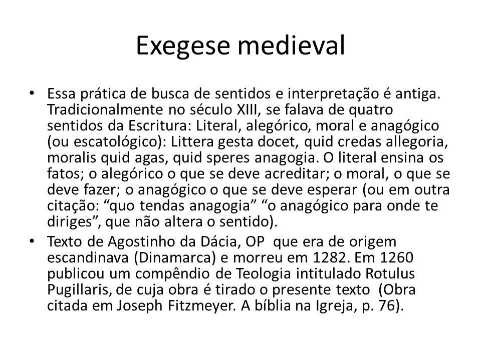 Exegese medieval Essa prática de busca de sentidos e interpretação é antiga.