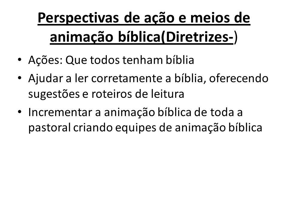 Meios de animação bíblica Cursos bíblicos na paróquia, escolas bíblicas.
