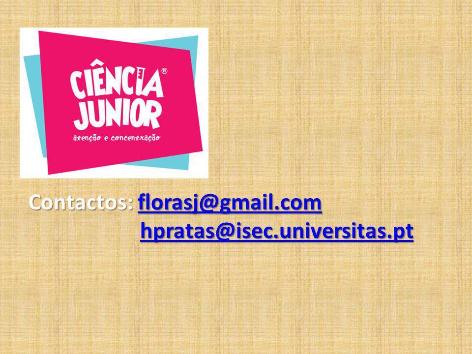 Contactos: florasj@gmail.com florasj@gmail.com hpratas@isec.universitas.pt hpratas@isec.universitas.pthpratas@isec.universitas.pt