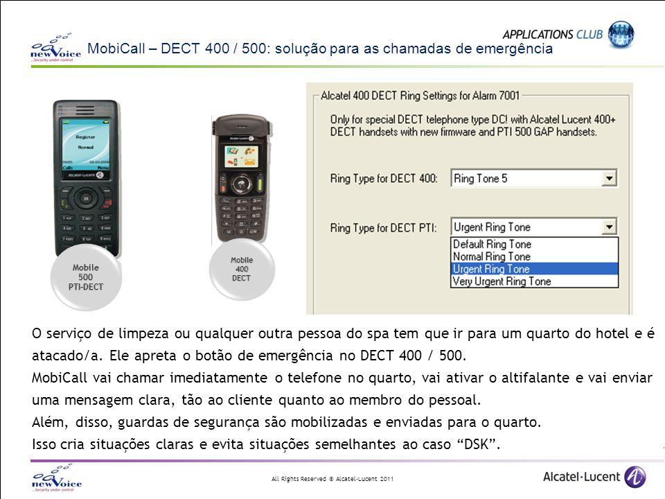 All Rights Reserved © Alcatel-Lucent 2011 MobiCall – DECT 400 / 500: solução para as chamadas de emergência O serviço de limpeza ou qualquer outra pes
