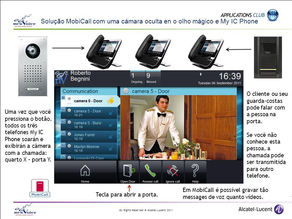 All Rights Reserved © Alcatel-Lucent 2011 Solução MobiCall com uma cámara oculta en o olho mágico e My IC Phone Uma vez que você pressiona o botão, to