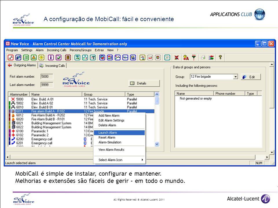 All Rights Reserved © Alcatel-Lucent 2011 A configuração de MobiCall: fácil e conveniente MobiCall é simple de instalar, configurar e mantener. Melhor