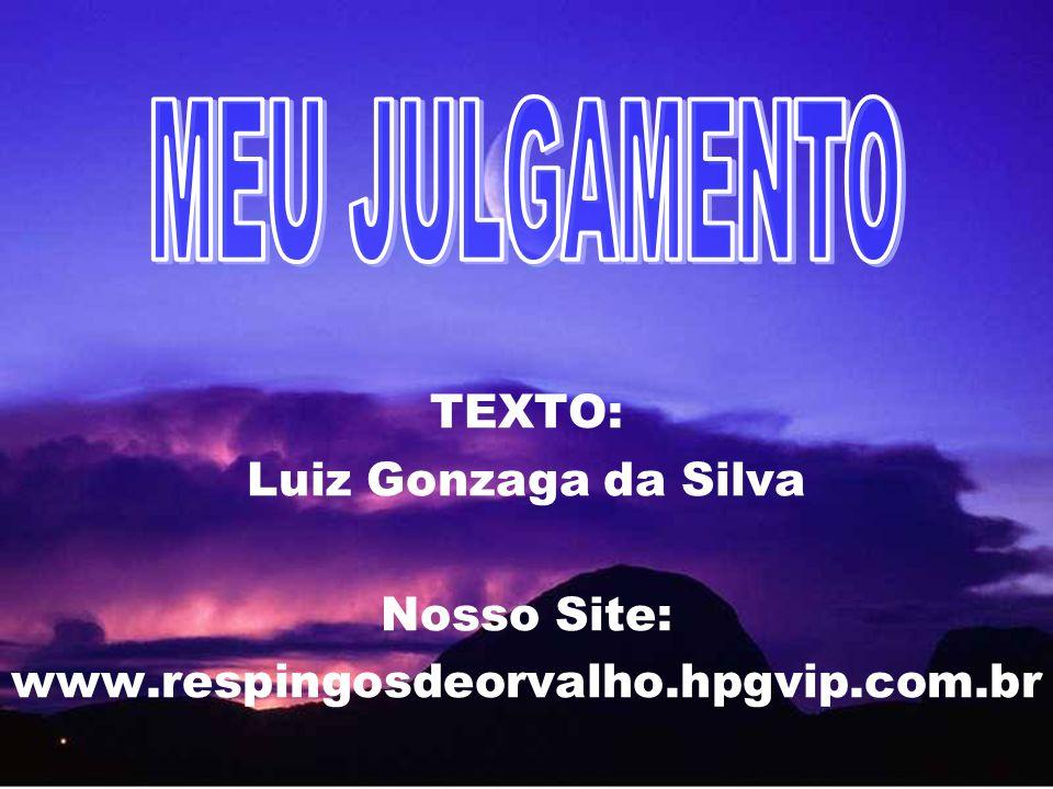 TEXTO: Luiz Gonzaga da Silva Nosso Site: www.respingosdeorvalho.hpgvip.com.br