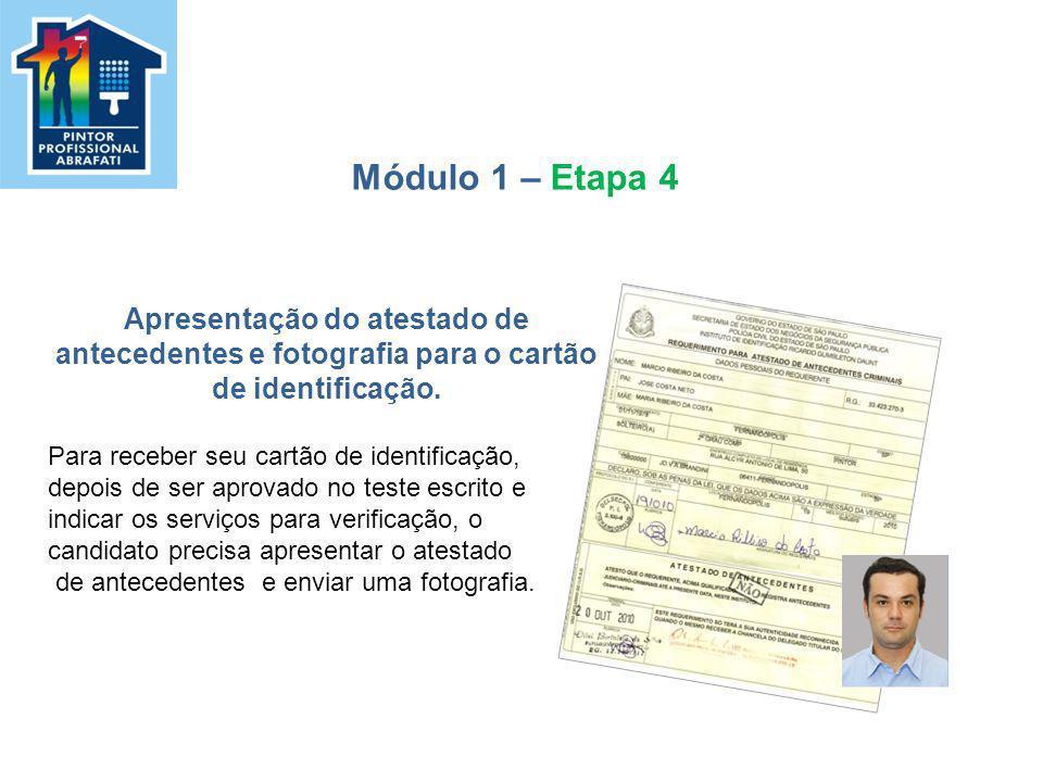 Apresentação do atestado de antecedentes e fotografia para o cartão de identificação. Para receber seu cartão de identificação, depois de ser aprovado