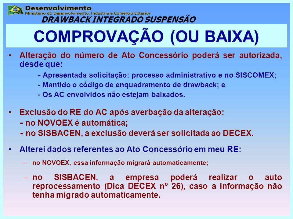 Alteração do número de Ato Concessório poderá ser autorizada, desde que: - Apresentada solicitação: processo administrativo e no SISCOMEX; - Mantido o