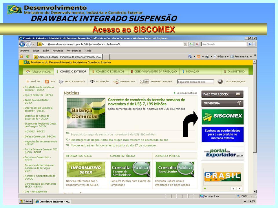 DRAWBACK INTEGRADO SUSPENSÃO Acesso ao SISCOMEX
