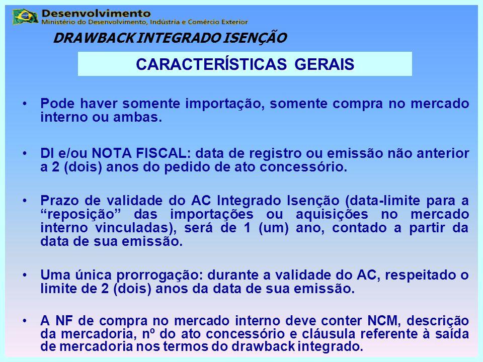 Pode haver somente importação, somente compra no mercado interno ou ambas. DI e/ou NOTA FISCAL: data de registro ou emissão não anterior a 2 (dois) an