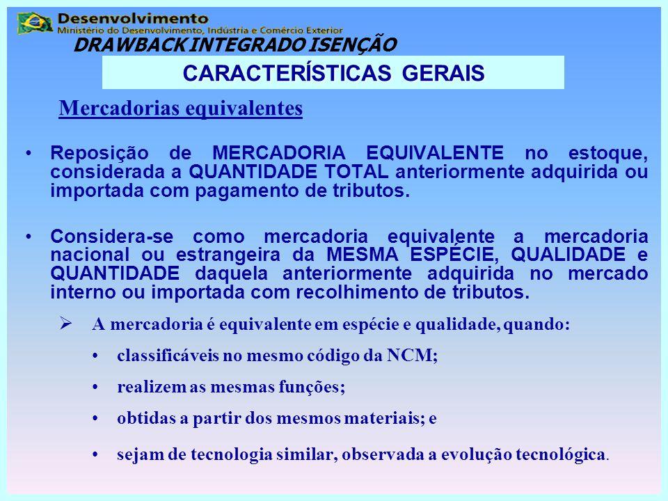 Mercadorias equivalentes Reposição de MERCADORIA EQUIVALENTE no estoque, considerada a QUANTIDADE TOTAL anteriormente adquirida ou importada com pagam