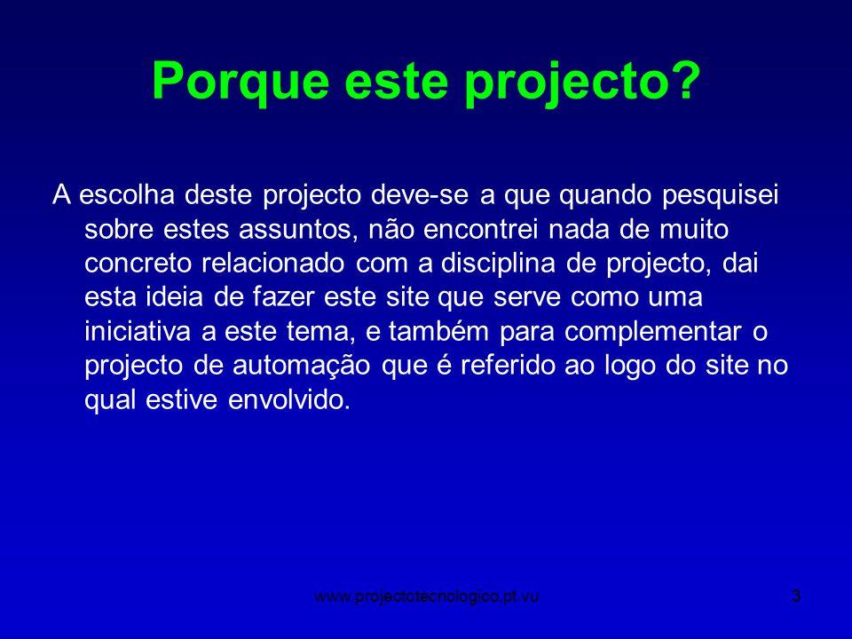 www.projectotecnologico.pt.vu3 Porque este projecto.
