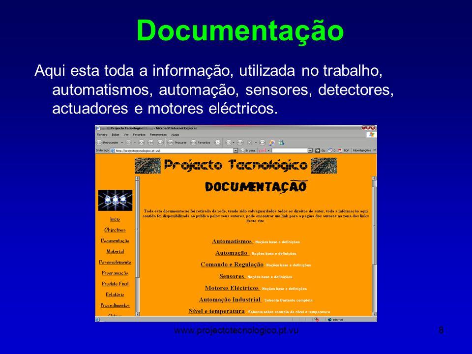 www.projectotecnologico.pt.vu8 Documentação Aqui esta toda a informação, utilizada no trabalho, automatismos, automação, sensores, detectores, actuadores e motores eléctricos.
