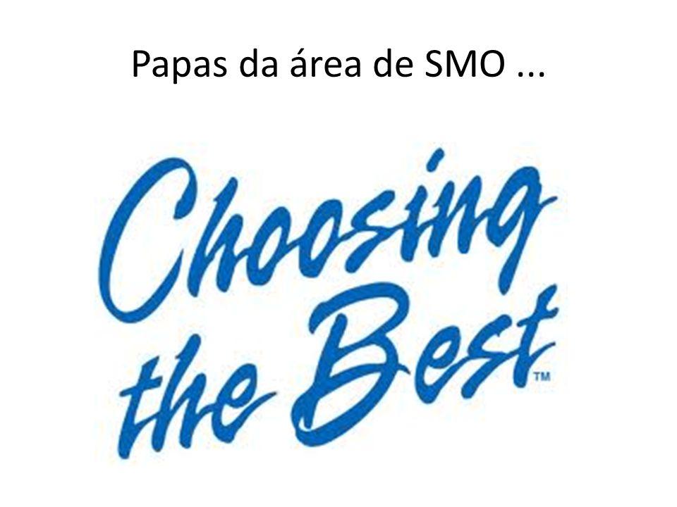 Papas da área de SMO...