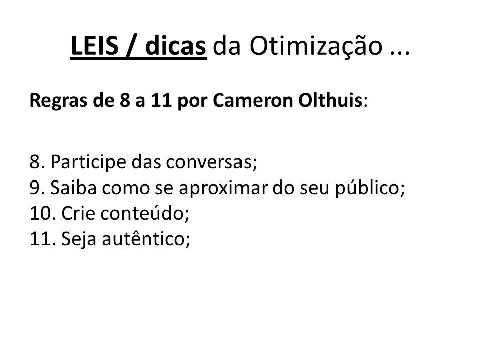 Regras de 8 a 11 por Cameron Olthuis: 8. Participe das conversas; 9.