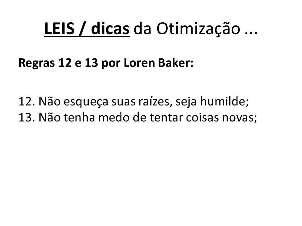 Regras 12 e 13 por Loren Baker: 12.Não esqueça suas raízes, seja humilde; 13.