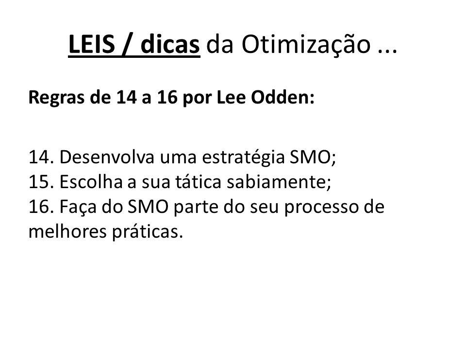Regras de 14 a 16 por Lee Odden: 14. Desenvolva uma estratégia SMO; 15.