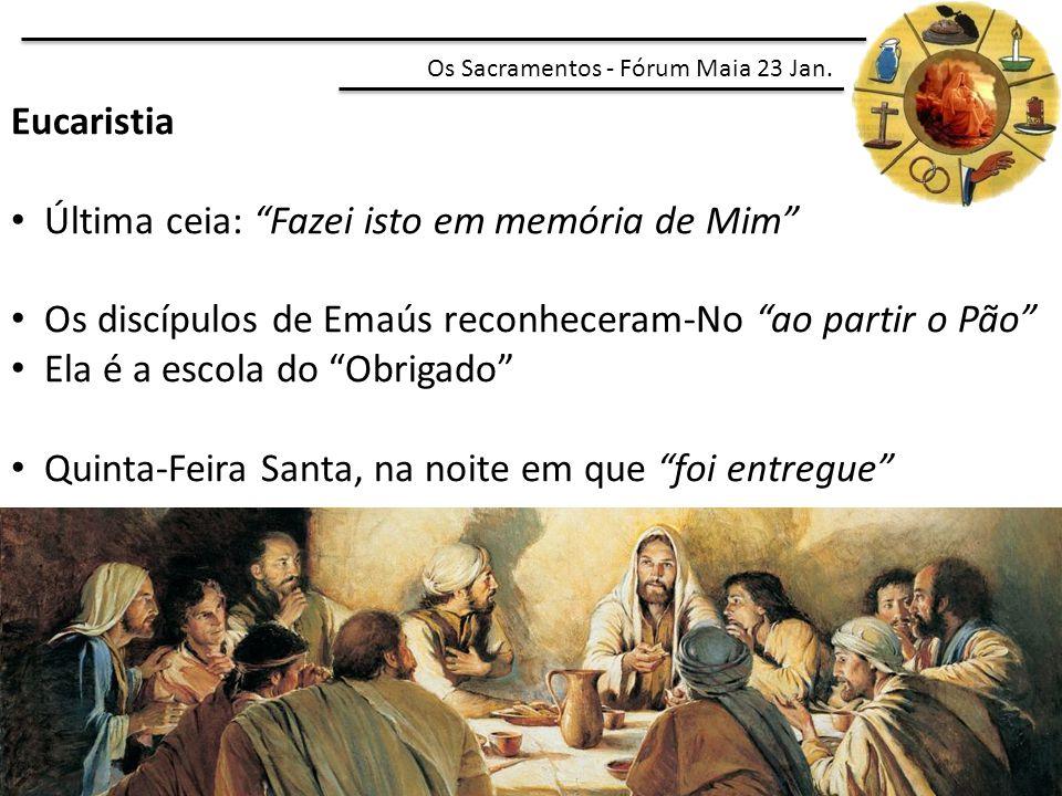 """Eucaristia Última ceia: """"Fazei isto em memória de Mim"""" Os discípulos de Emaús reconheceram-No """"ao partir o Pão"""" Ela é a escola do """"Obrigado"""" Quinta-Fe"""