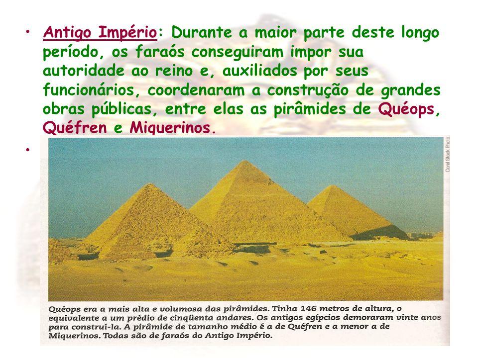 Antigo Império: Durante a maior parte deste longo período, os faraós conseguiram impor sua autoridade ao reino e, auxiliados por seus funcionários, co