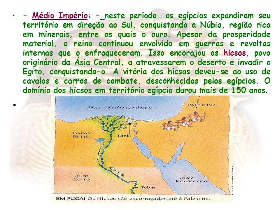 - Médio Império: - neste período os egípcios expandiram seu território em direção ao Sul, conquistando a Núbia, região rica em minerais, entre os quai