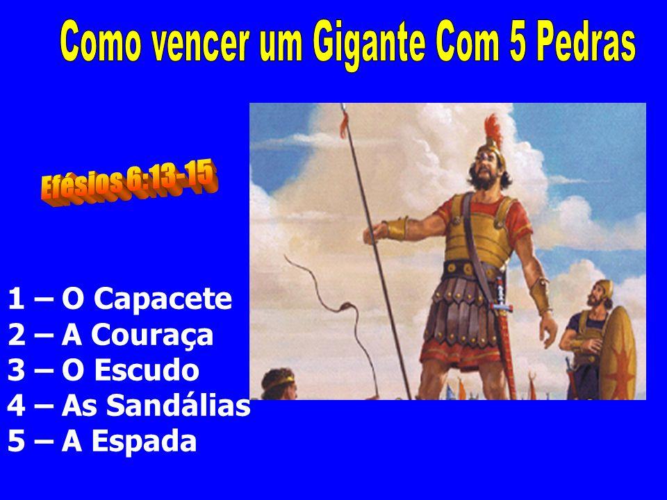 1 – O Capacete 2 – A Couraça 3 – O Escudo 4 – As Sandálias 5 – A Espada