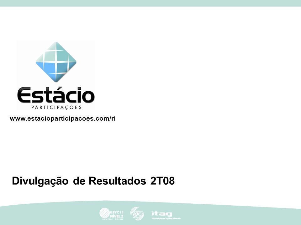 0 Divulgação de Resultados 2T08 www.estacioparticipacoes.com/ri
