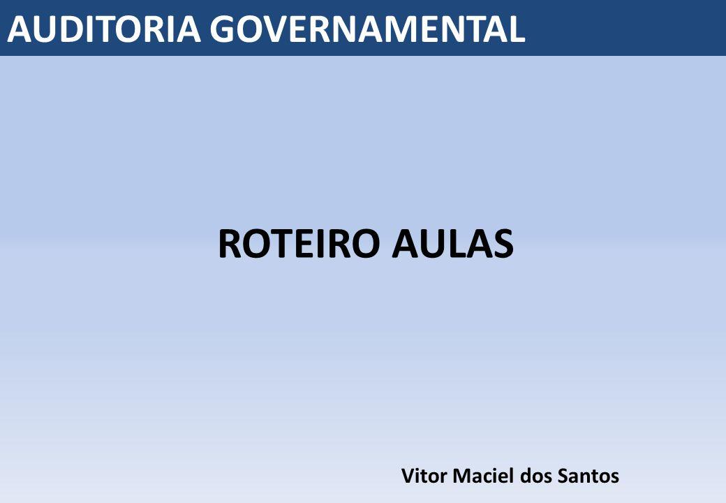 ROTEIRO AULAS Vitor Maciel dos Santos AUDITORIA GOVERNAMENTAL