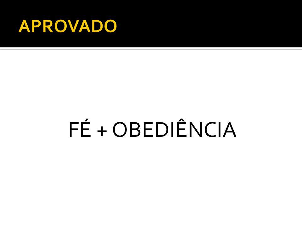 FÉ + OBEDIÊNCIA