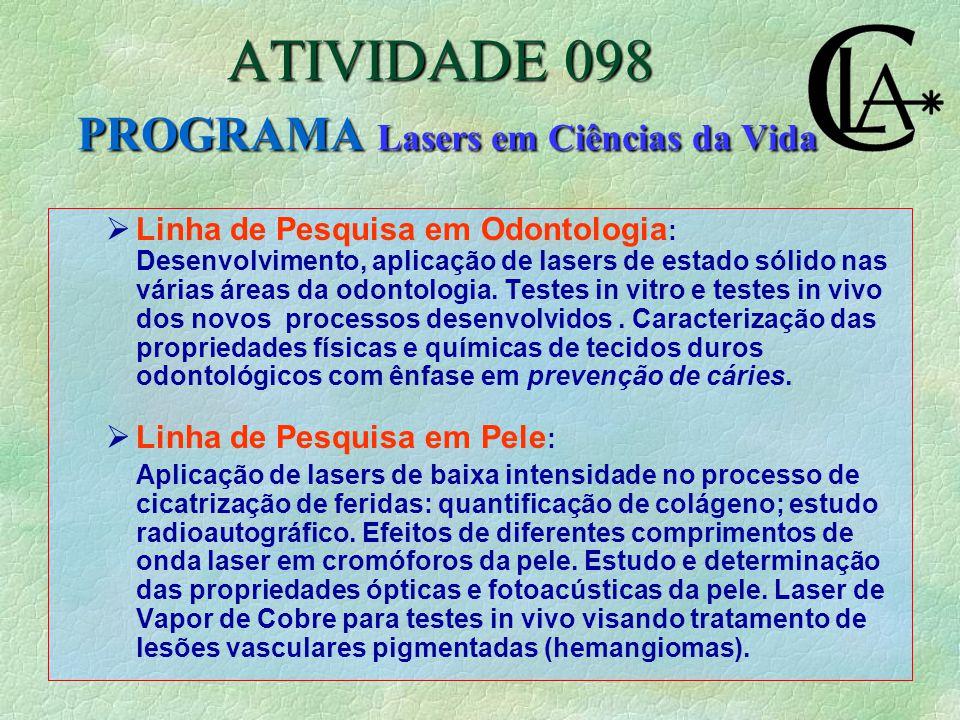  Linha de Pesquisa em Odontologia : Desenvolvimento, aplicação de lasers de estado sólido nas várias áreas da odontologia.