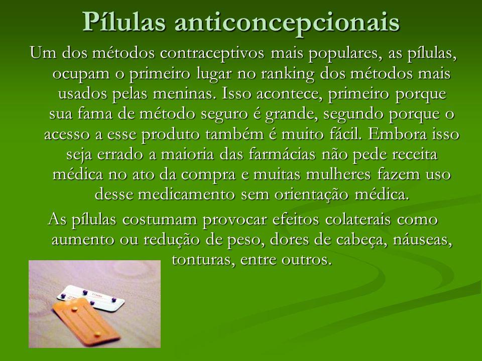 Pílulas anticoncepcionais Um dos métodos contraceptivos mais populares, as pílulas, ocupam o primeiro lugar no ranking dos métodos mais usados pelas m