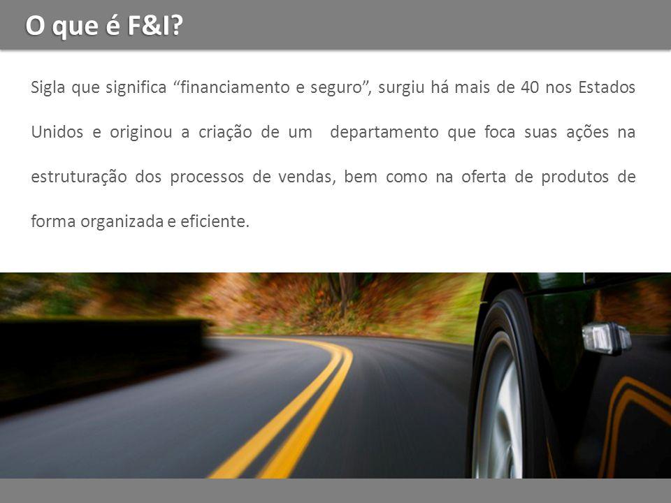 O que é F&I.