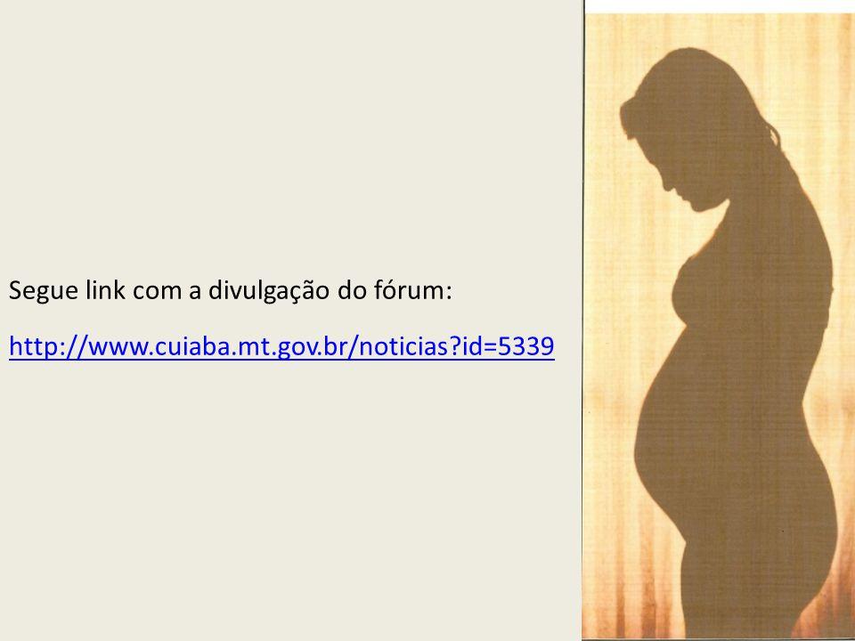 Segue link com a divulgação do fórum: http://www.cuiaba.mt.gov.br/noticias?id=5339 http://www.cuiaba.mt.gov.br/noticias?id=5339