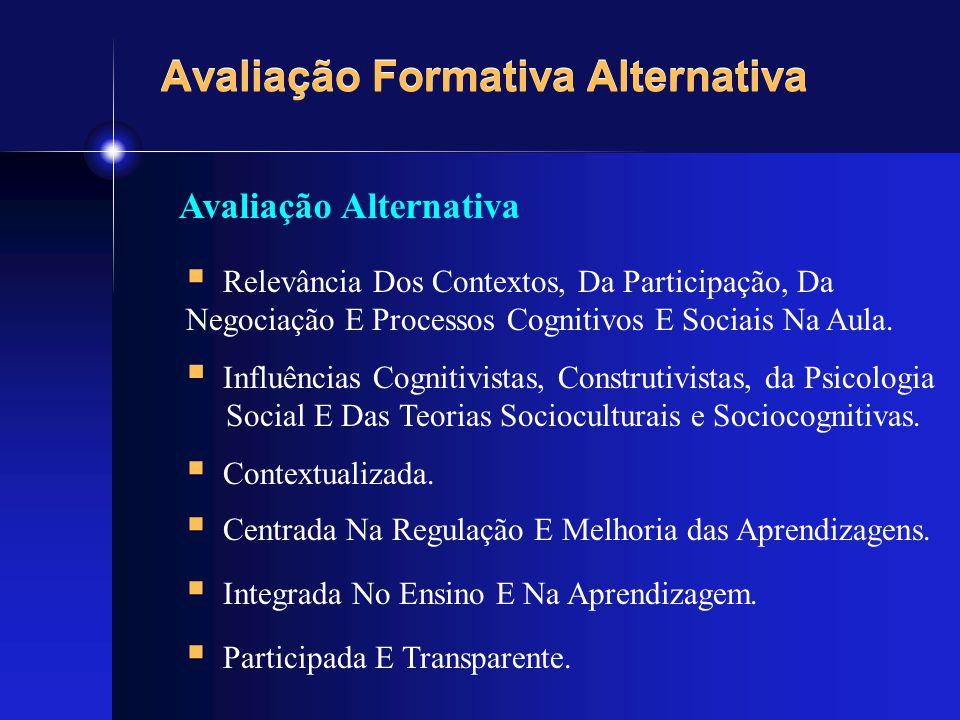 Avaliação Formativa Alternativa  Influências Cognitivistas, Construtivistas, da Psicologia Social E Das Teorias Socioculturais e Sociocognitivas.  C