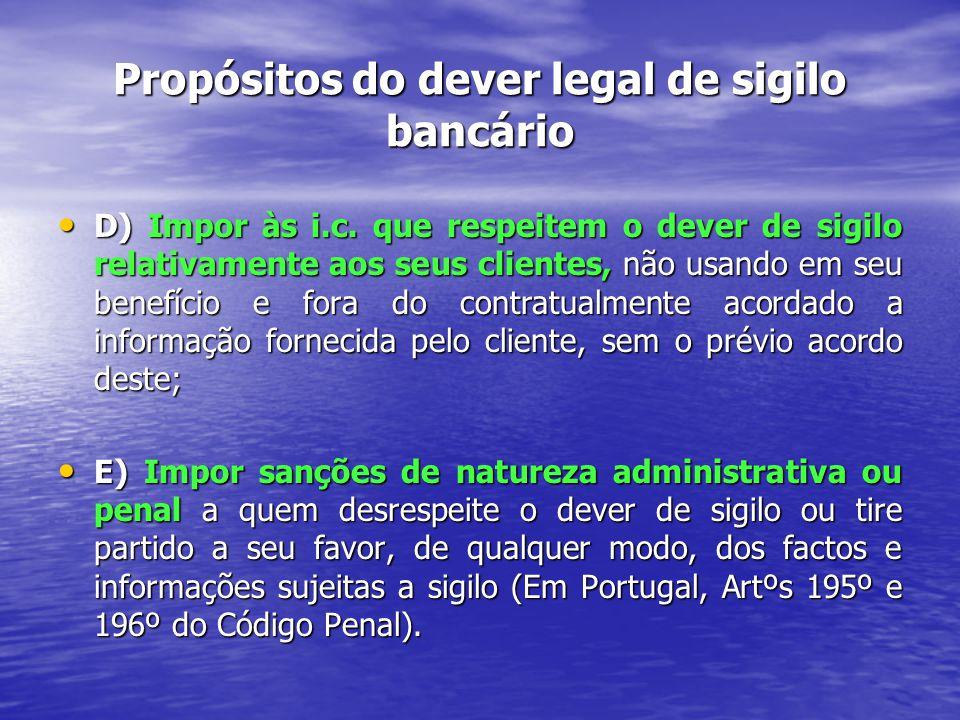 Propósitos do dever legal de sigilo bancário D) Impor às i.c.