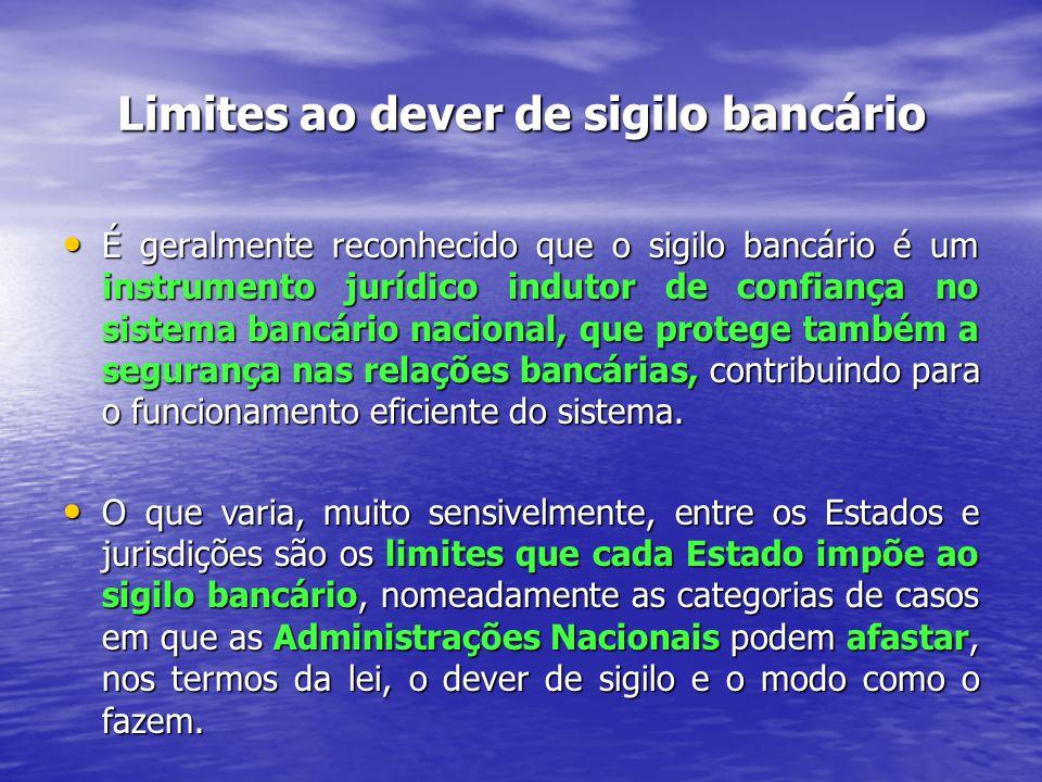 Limites ao dever de sigilo bancário É geralmente reconhecido que o sigilo bancário é um instrumento jurídico indutor de confiança no sistema bancário nacional, que protege também a segurança nas relações bancárias, contribuindo para o funcionamento eficiente do sistema.