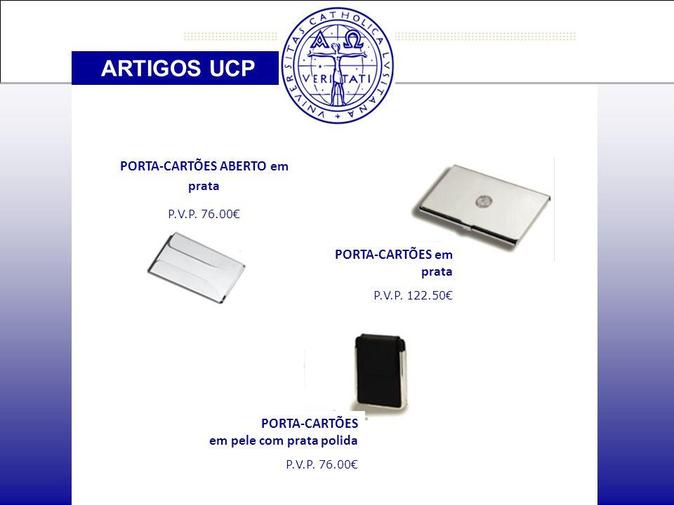 ARTIGOS UCP PORTA-CARTÕES ABERTO em prata P.V.P. 76.00€ PORTA-CARTÕES em prata P.V.P.