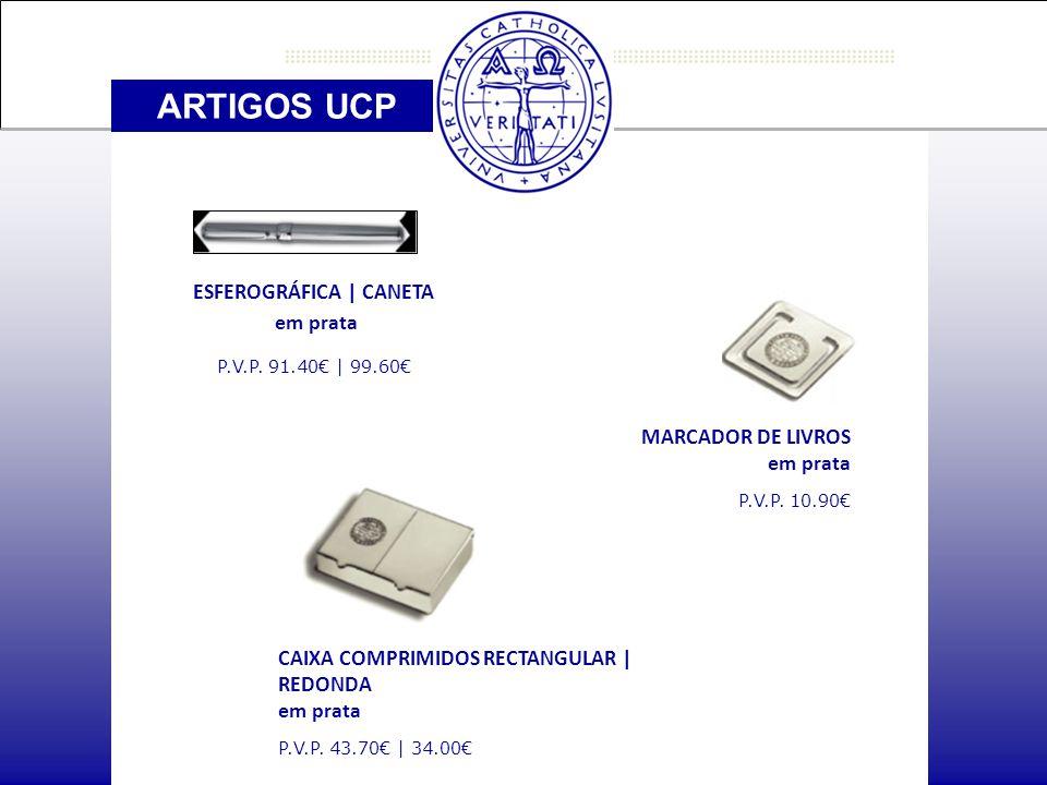 ARTIGOS UCP ESFEROGRÁFICA | CANETA em prata P.V.P.