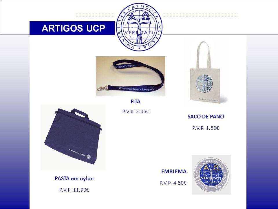 ARTIGOS UCP FITA P.V.P. 2.95€ SACO DE PANO P.V.P.