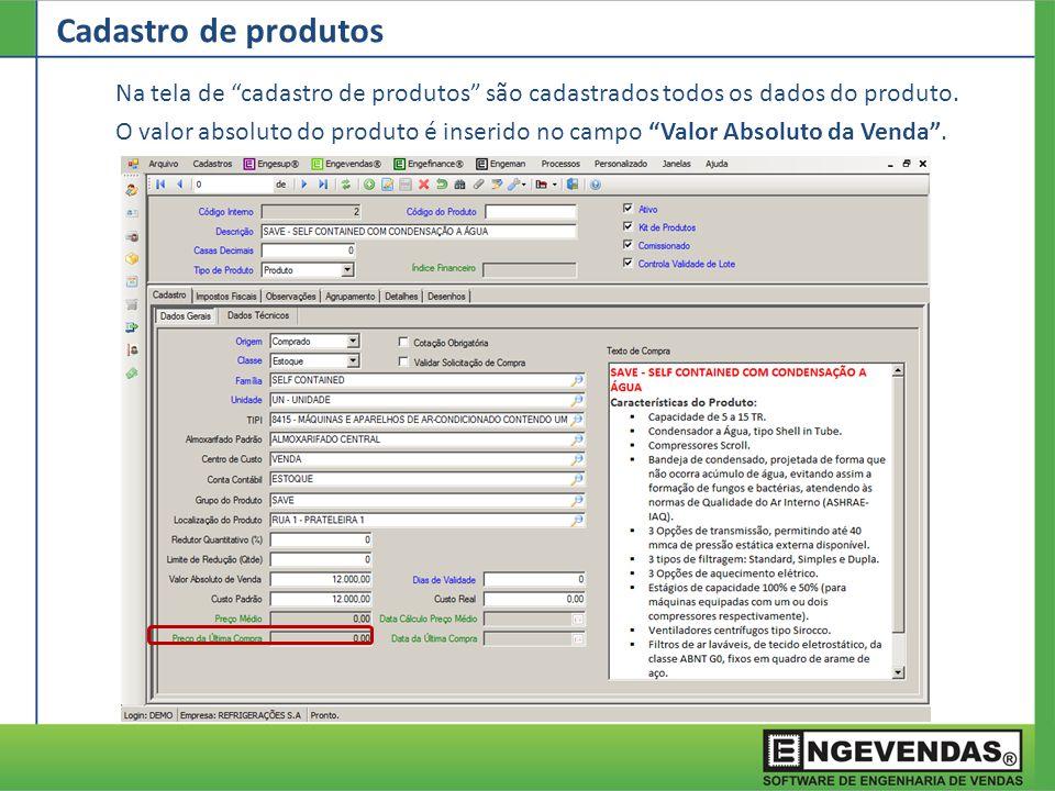 Cadastro de produtos Na tela de cadastro de produtos são cadastrados todos os dados do produto.