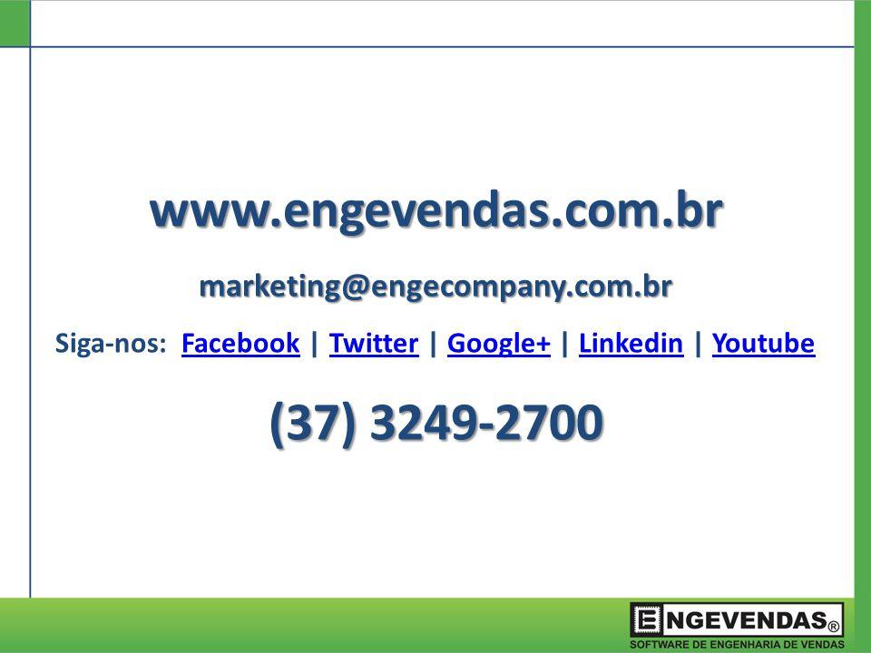 www.engevendas.com.brmarketing@engecompany.com.br Siga-nos: Facebook | Twitter | Google+ | Linkedin | YoutubeFacebookTwitterGoogle+LinkedinYoutube (37) 3249-2700