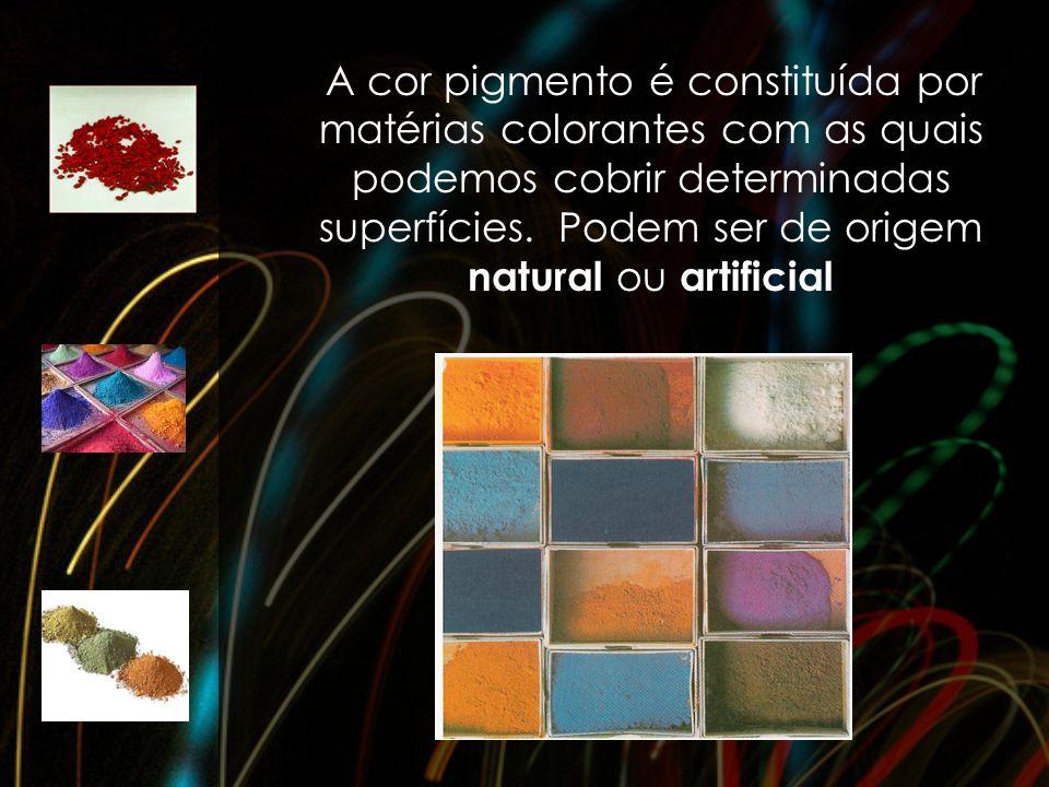 A cor pigmento é constituída por matérias colorantes com as quais podemos cobrir determinadas superfícies. Podem ser de origem natural ou artificial