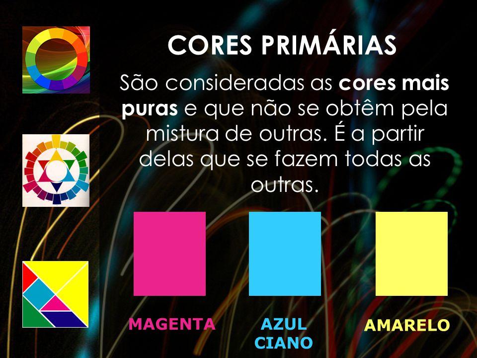 CORES PRIMÁRIAS São consideradas as cores mais puras e que não se obtêm pela mistura de outras. É a partir delas que se fazem todas as outras. MAGENTA