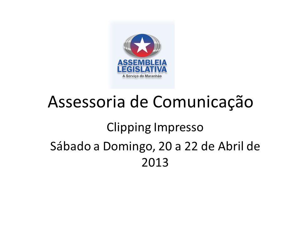 Assessoria de Comunicação Clipping Impresso Sábado a Domingo, 20 a 22 de Abril de 2013