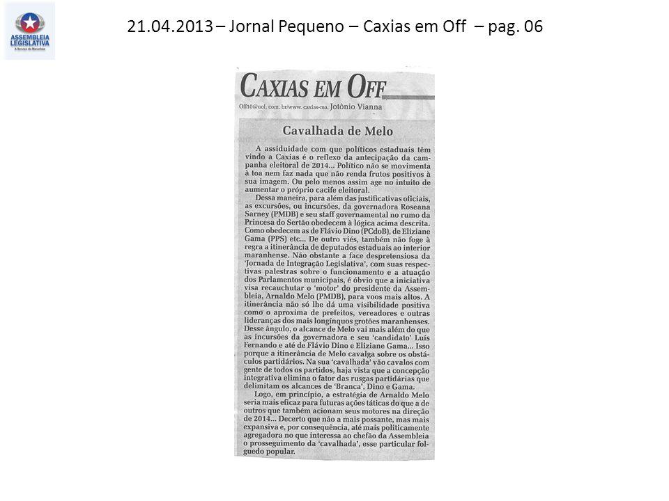 21.04.2013 – Jornal Pequeno – Caxias em Off – pag. 06