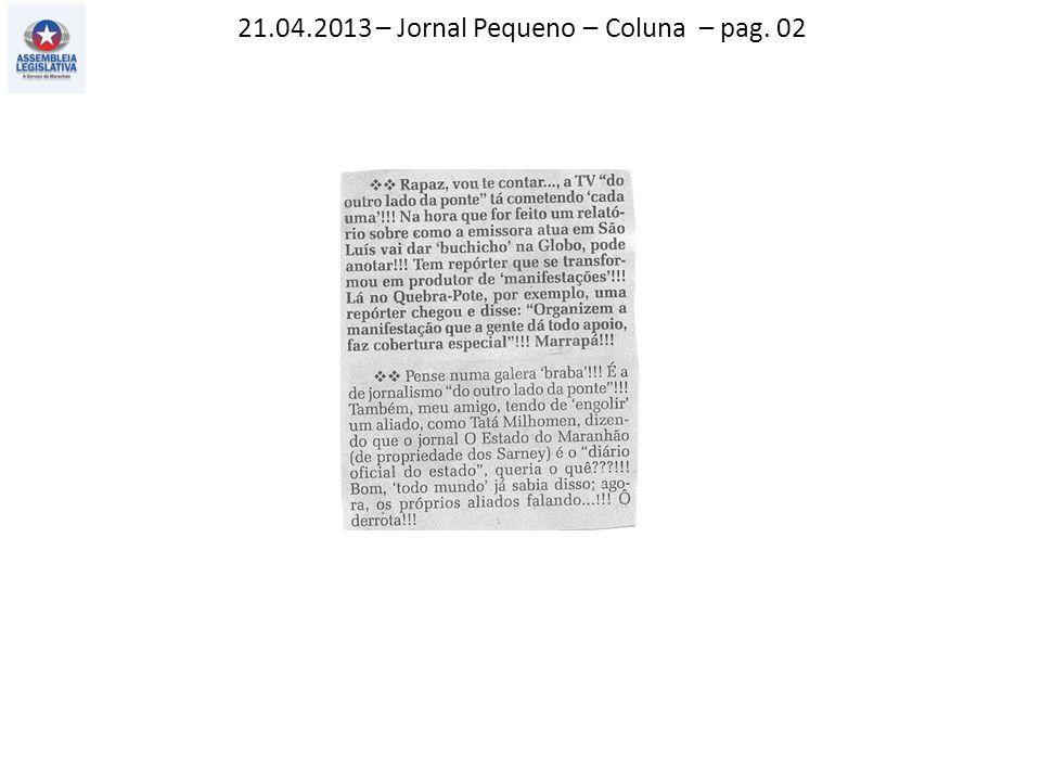 21.04.2013 – Jornal Pequeno – Coluna – pag. 02