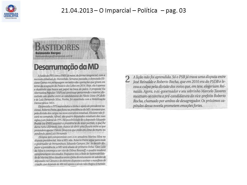 21.04.2013 – O Imparcial – Política – pag. 03