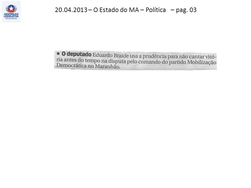 20.04.2013 – O Estado do MA – Política – pag. 03