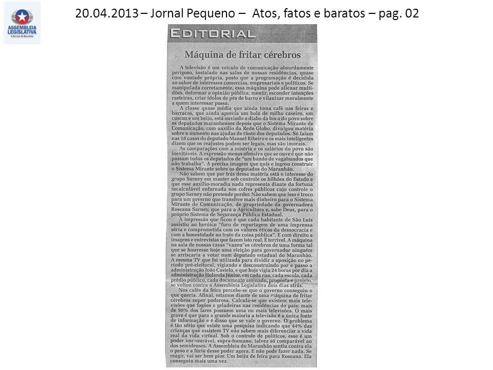 20.04.2013 – Jornal Pequeno – Atos, fatos e baratos – pag. 02